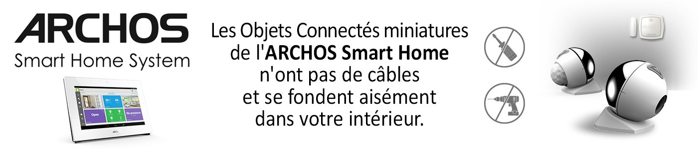 Archos Smart Home objets connectés miniatures